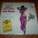 How to Belly-Dance for Your Husband - Sonny Lester ( Sealed LP )