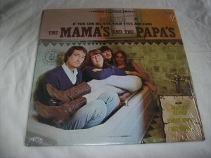 the Mamas and the Papas If You Cant Believe Your Eyes and Ears