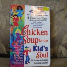 Chicken Soup for the Kids Soul  by Jack Canfield  ISBN # 1-55874-609-9  paperback BOOK