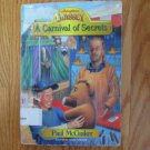 ADVENTURES IN ODYSSEY: A CARNIVAL OF SECRETS BOOK 12 AGES 10-14 ISBN 1 56179 546 1 Paul McCusker