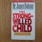 THE STRONG WILLED CHILD: BIRTH - ADOLESCENCE BOOK AUTHOR:  DR. JAMES DOBSON ISBN # 0 8423 5924 9