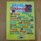 WORDS, WORDS AND MORE WORDS STUDENT DICTIONARY ISBN # 1 56987 049 7 HOME SCHOOL HARDCOVER BOOK