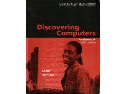 Discovering Computers Fundamentals 5th Ed Gary Shelly Misty ISBN-13: 9781423927020 Course Technology