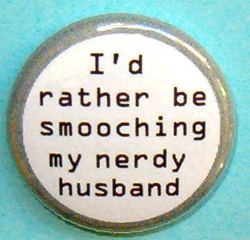 I'd Rather Be Smooching My Nerdy Husband-1 Inch Pinback Button