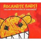 Rockabye Baby Lullaby Renditions Of Radiohead Childrens CD New