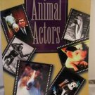 AMAZING ANIMAL ACTORS BOOK BY PAULINE BARTEL, EXCELLENT