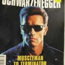 SCHWARZENEGGER MUSCLEMAN TO TERMINATOR SOFTCOVER BOOK.