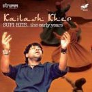Kailash Kher Hindi Audio CD - Sufi Hits The Early Years -Hindi Sufi Hit Songs CD
