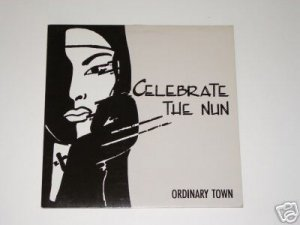 Celebrate The Nun - Odrinary Town