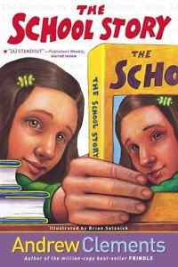 The School Story by Andrew Clements (2002, Paperback)