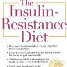 The Insulin-Resistance Diet : How to Turn off Your Body's Fat-Making Machine...