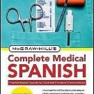 Complete Medical Spanish by Jose Fernandez Torres and Joanna Rios (2010,...