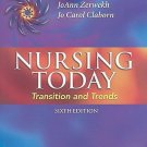 Nursing Today : Transition and Trends by JoAnn Zerwekh and Jo Carol Claborn...