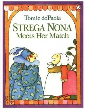 Strega Nona Meets Her Match by Tomie de Paola