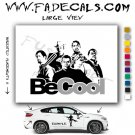 Be cool the Movie Logo Decal Sticker
