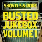 SHOVELS & ROPE - BUSTED JUKEBOX, VOL. 1 NEW CD