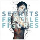 SECRETS - FRAGILE FIGURES NEW CD  Rise Records) Sealed