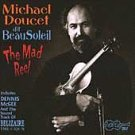 Michael & Beausoleil Doucet - Mad Reel & Belizaire The Cajun [CD New]