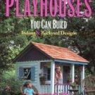 Playhouses You Can Build: Indoor and Backyard Designs