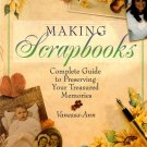 Making Scrapbooks: Complete Guide to Preserving Your Treasured Memories Paperback
