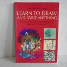 LEARN TO DRAW AND PAINT ANYTHING : A Complete Guide To Drawing And Painting Tech