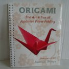 Origami the Art and Fun of Japanese Paper Folding (Expanded Edition) Spiral-bound – 2006