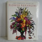The Complete Guide to Flower Arranging (Hard cover)
