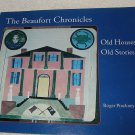 The Beaufort Chronicles Old Houses, Old Stories by Roger Pinckney 1996