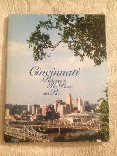 Cincinnati A Reflection Of Her Present And Pass By Barbara Kock History Photos
