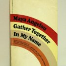 Maya Angelou Gather Together in My Name 1977 PB AL1320