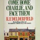 Come Home Charlie, and Face Them R F Delderfield PB AL1324