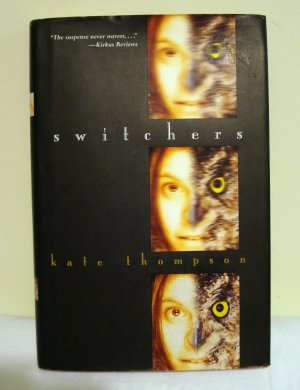 Switchers by Kate Thompson 1st printing HB adolescent AL1340