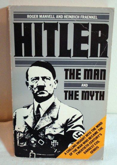 Hitler the Man and the Myth Roger Manvell Heinrich Fraenkel PB used AL1360
