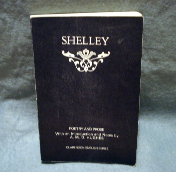 Shelley Poetry and Prose Clarendon English Series A M D Hughes soft cover books AL1484