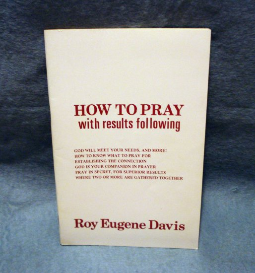 How to Pray with results following Roy Eugene Davis booklet AL1518