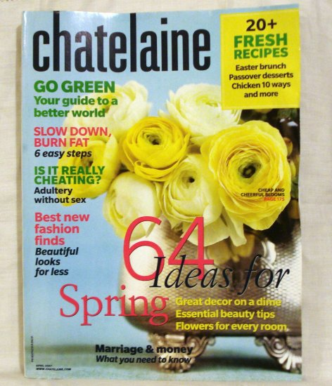 Chatelaine Magazine April 2007 ideas for spring AL1539