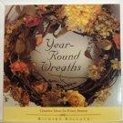 Year Round Wreaths Creative Ideas for Every Season Richard Kollath PB AL1692