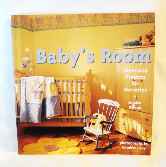 Baby's Room decorating ideas Jessica Strand Jennifer Levy glossy soft cover AL1744