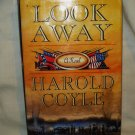 Look Away a novel by Harold Coyle Civil War family drama HC DJ first fine AL1762