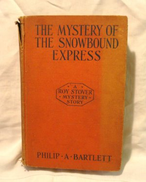 The Mystery of the Snowbound Express P A Bartlett Roy Stover Mystery HB 1st 1929 AL1812
