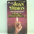 Joan Didion A Book of Common Prayer used PB very good condition  AL1863