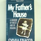 My Father's House Sylvia Fraser A Memoir of Incest and of Healing PB used AL1478