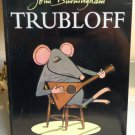 Trubloff the mouse who wanted to play  John Burningham AL1160