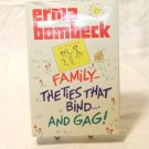 Family the Ties That Bind and Gag Erma Bombeck 1st ed hc DJ fine AL1542