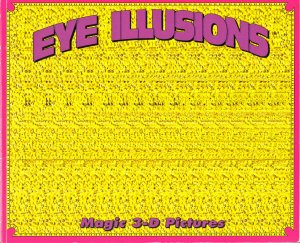 Eye Illusions Magic 3D Pictures Yellow/Pink Cover J Anderson