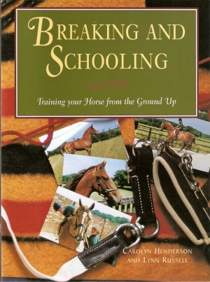Breaking and Schooling Horses C. Henderson, L. Russell