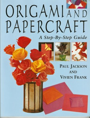 Origami and Papercraft Step By Step P.Jackson V.Frank