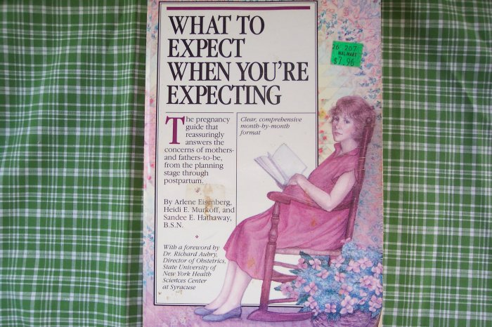 What To Expect When You're Expecting, by:  Eisenberg, Murkoff, & Hathaway