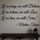 "Mother Teresa Pray Believe Love Wall Quote Vinyl Sticker Decal 22""h x 40""w"