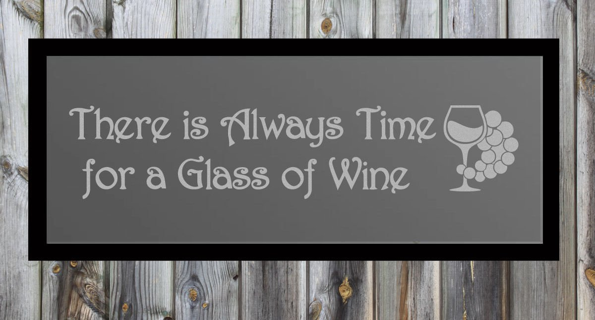"""Always Time Glass of Wine Frosted Etched Glass Vinyl Wall Sticker 7""""h x 33""""w"""